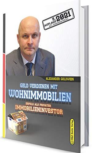Geld verdienen mit Wohnimmobilien: Erfolg als privater Immobilieninvestor (5. Auflage 2021 mit...