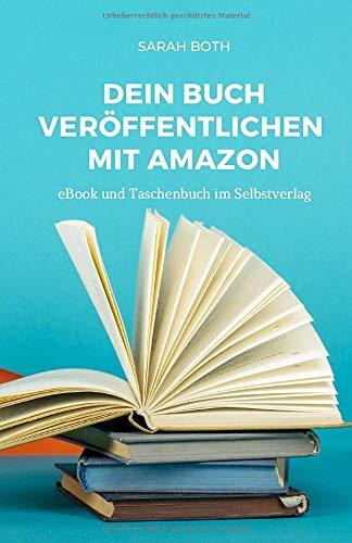 Dein Buch veröffentlichen mit Amazon: eBook und Taschenbuch im Selbstverlag
