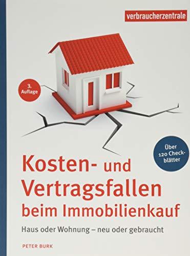 Kosten- und Vertragsfallen beim Immobilienkauf: Bei Neubau, Haus oder Wohnungskauf. Mit mehr als 120...