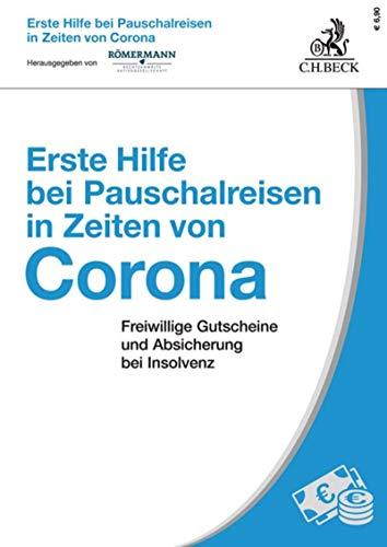 Erste Hilfe bei Pauschalreisen in Zeiten von Corona: Freiwillige Gutscheine und Absicherung bei...