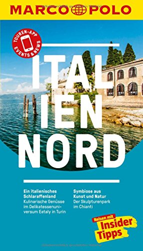 MARCO POLO Reiseführer Italien Nord: Reisen mit Insider-Tipps. Inklusive kostenloser Touren-App &...