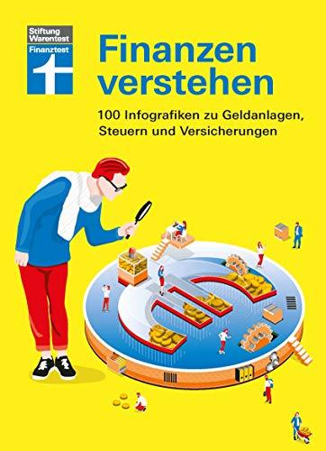 Finanzen verstehen: 100 Grafiken aus Finanztest - Geldanlage, Recht, Finanzen - Visuelle Erklärung...
