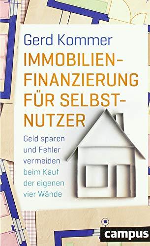 Immobilienfinanzierung für Selbstnutzer: Geld sparen und Fehler vermeiden beim Kauf der eigenen...
