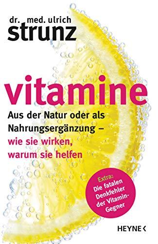 Vitamine: Aus der Natur oder als Nahrungsergänzung - wie sie wirken, warum sie helfen Extra: Die...
