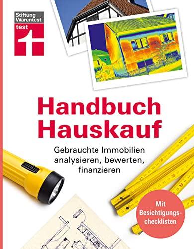 Handbuch Hauskauf: Bestandshäuser finden und entscheiden - Gebäudediagnose bis Kaufvertrag -...