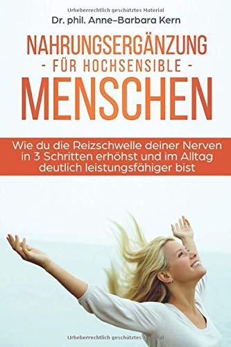 Nahrungsergänzung für hochsensible Menschen: Wie du die Reizschwelle deiner Nerven in 3 Schritten...