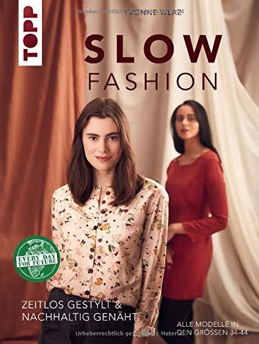 Slow Fashion: Zeitlos gestylt & nachhaltig genäht. In den Größen 34-44