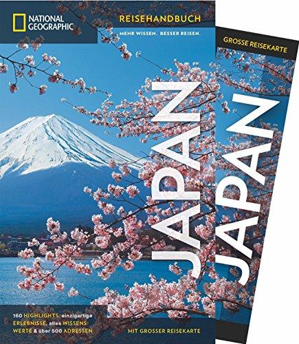 NATIONAL GEOGRAPHIC Reisehandbuch Japan: Der ultimative Reiseführer mit über 500 Adressen und...